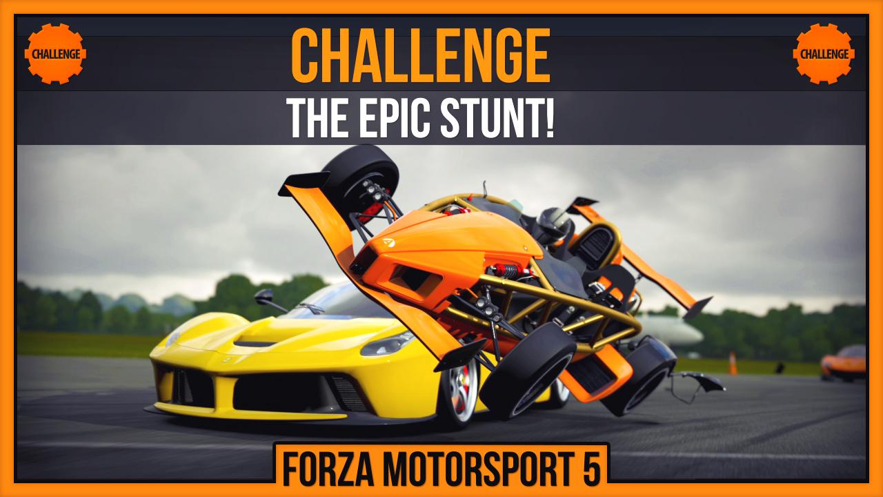 Forza 5 Challenge #2 - The Epic Stunt