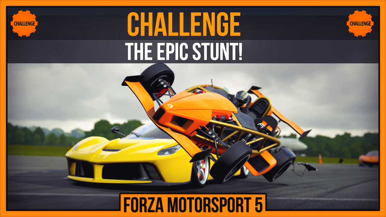 Forza 5 Challenge #2 - The Epic Stunt